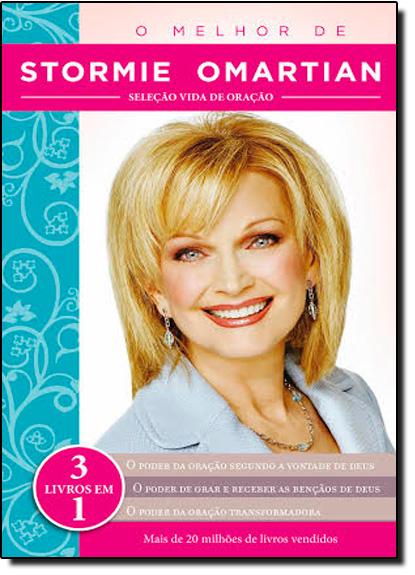 Melhor de Stormie Omartian, O: Seleção Vida de Oração - 3 Livros em 1, livro de Stormie Omartian