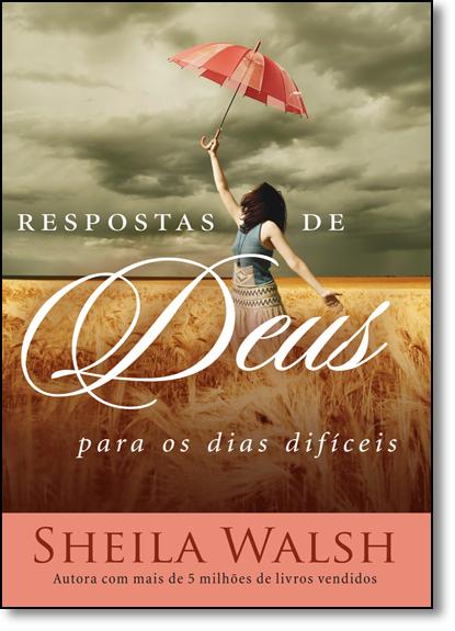 Respostas de Deus Para os Dias Difíceis, livro de Sheila Walsh
