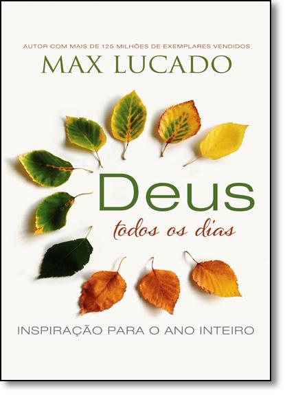 Deus Todos os Dias: Inspiração Para o Ano Inteiro, livro de Max Lucado