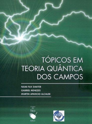 Tópicos em Teoria Quântica dos Campos, livro de Nami Fux Svaiter
