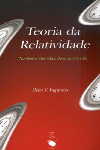 Teoria da Relatividade no Nivel Matematico do Ensino Medio, livro de Helio V. Fagundes