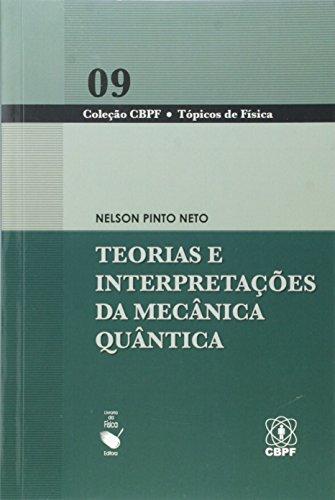 Teoria e Interpretação da Mecânica Quântica, livro de Nelson Pinto Neto
