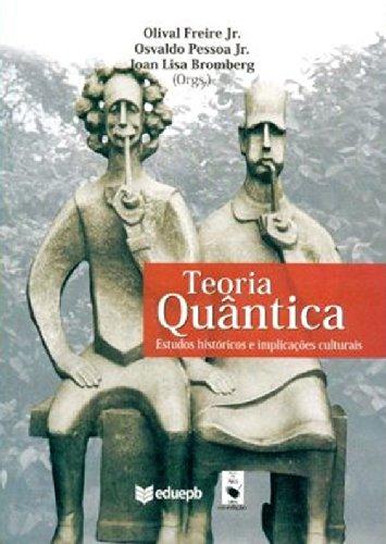 Teoria Quântica: Estudos, Históricos e Implicações Culturais, livro de Osvaldo Pessoa Jr.