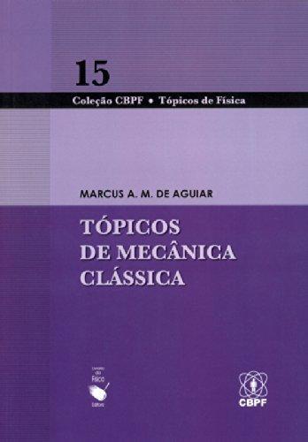 Tópicos de Mecânica Clássica - Vol.15, livro de Marcus A. M. de Aguiar