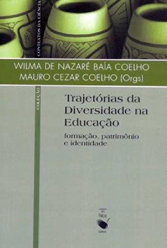 Trajetorias da Diversidade na Educação: Formação, Patrimônio e Identidade, livro de Wilma de Nazaré Baía Coelho