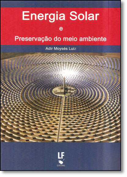 Energia Solar e Preservação do Meio Ambiente, livro de Adir Moysés Luiz