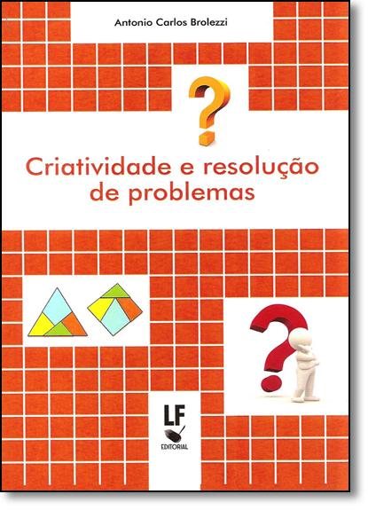 Criatividade e Resolução de Problemas, livro de Antonio Carlos Brolezzi