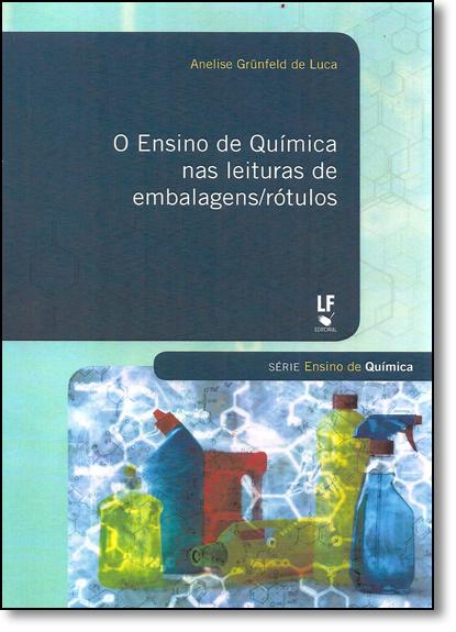 Ensino de Química nas Leituras de Embalagens - Rótulo, livro de Anelise Grunfeld de Luca