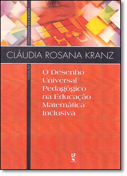 Desenho Universal Pedagógico na Educação Matemática Inclusiva, O, livro de Cláudia Rosana Branz
