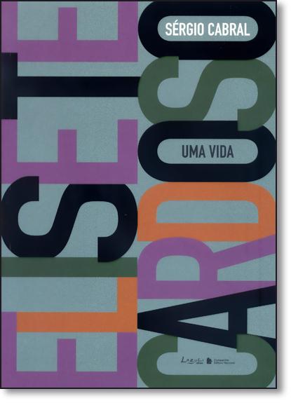 Elisete Cardoso: uma Vida, livro de Sérgio Cabral