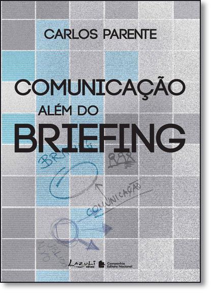 Comunicação Além do Briefing, livro de Carlos Parente