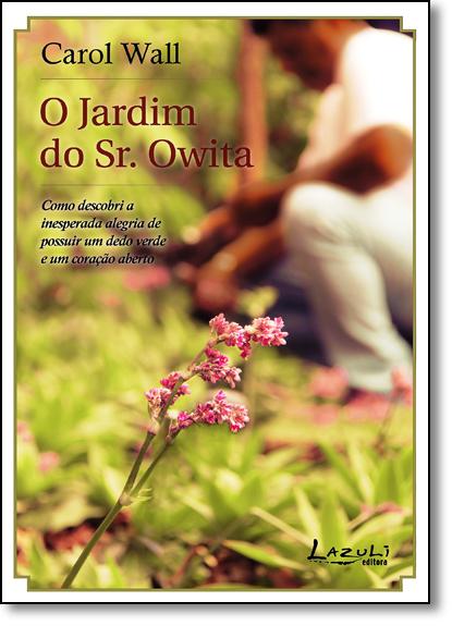 Jardim do Sr. Owita, O, livro de Carol Wall