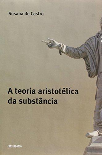 Teoria Aristotelica Da Substancia, A, livro de Susana De Castro