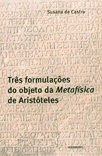 Tres Formulacoes Obj Da Metafisica De Aristoteles, livro de Susana De Castro Amaral Vieira