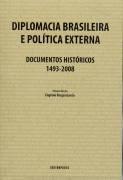 DIPLOMACIA BRASILEIRA E POLITICA EXTERNA - DOCUMENTOS HISTORICOS - 1493-2008, livro de GARCIA, EUGENIO VARGAS