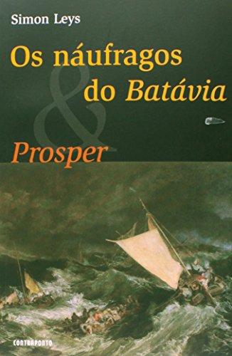 Os Náufragos do Batávia & Prosper, livro de Leys Simon