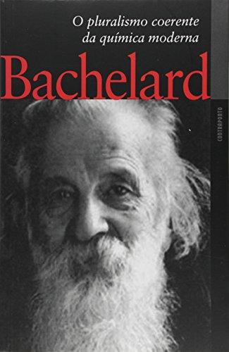Pluralismo Coerente Da Quimica Moderna, O, livro de Gaston Bachelard