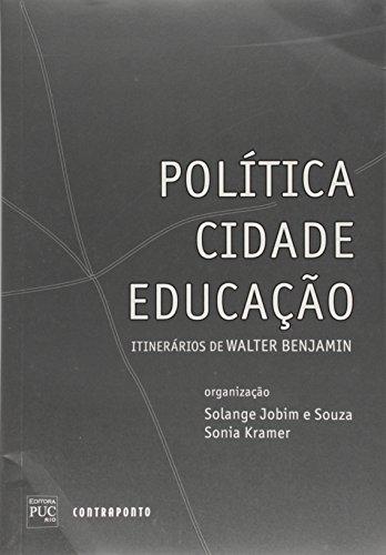 Política, Cidade, Educação. Itinerários de Walter Benjamin, livro de Solange Jobim e Souza
