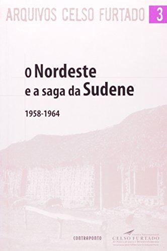 O Nordeste E A Saga Da Sudene, livro de Celso Furtado