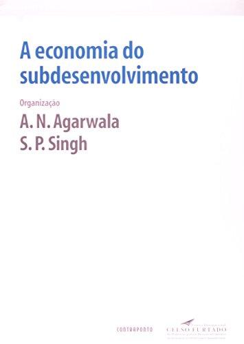 A Economia do Subdesenvolvimento, livro de A. N. Agarwala, S. P. Singh