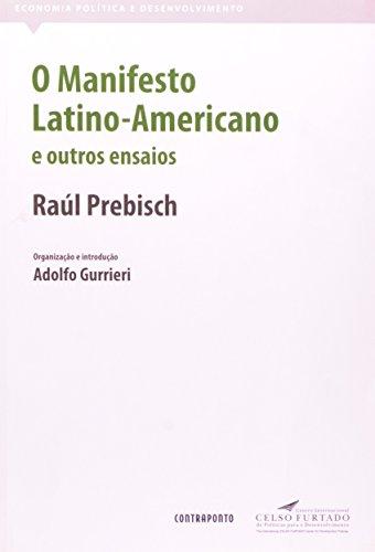 Manifesto Latino - Americano E Outros Ensaios, livro de Prebisch Raul