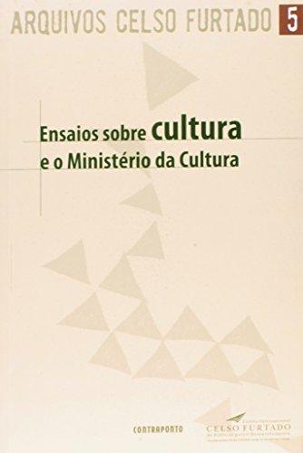 Ensaio Sobre Cultura E O Ministerio Da Cultura, livro de Celso Furtado