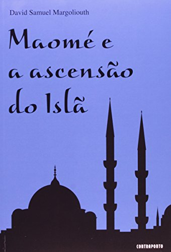 Maome E A Ascensao Do Isla, livro de David Samuel Margoliouth