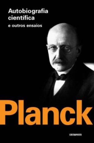 Autobigrafia Cientifica E Outros Ensaios, livro de Max Planck