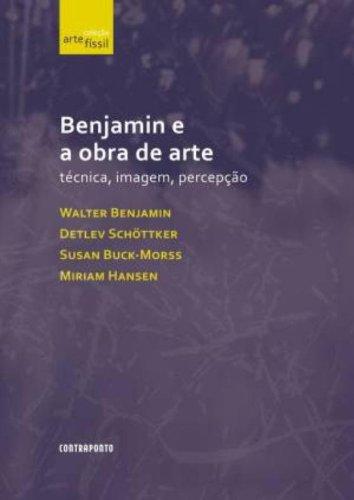 Benjamin e a Obra de Arte. Técnica, Imagem e Percepção, livro de Walter Benjamin