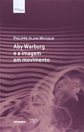 Aby Warburg E A Imagem Em Movimento, livro de Philippe-Alain Michaud