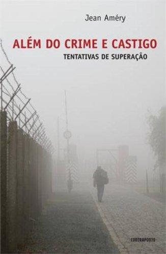 Alem Do Crime E Castigo. Tentativas De Superaçao, livro de Jean Améry