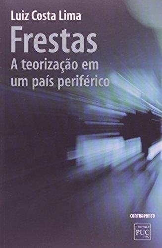 Frestas - A Teorizacao Em Um Pais Periferico, livro de Luiz Costa Lima