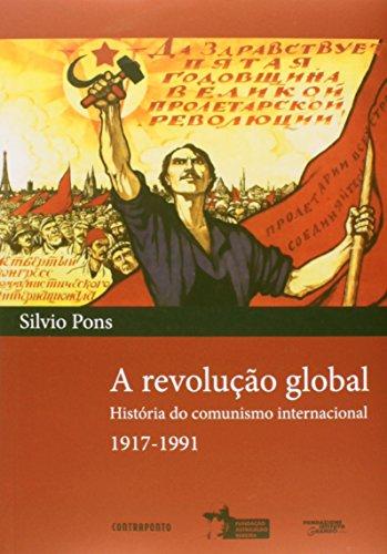 A Revolução Global - História do Comunismo Internacional - 1917-1991, livro de