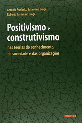 Positivismo E Construtivismo, livro de Roberto Saturnino Braga