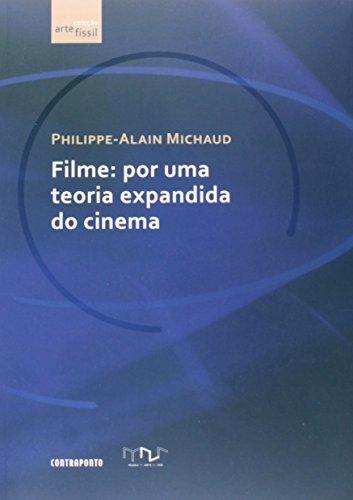 Filme: Por Uma Teoria Expandida Do Cinema, livro de Philippe-Alain Michaud