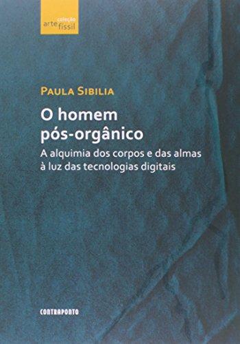 Homem Pos-Organico, livro de Paula Sibilia