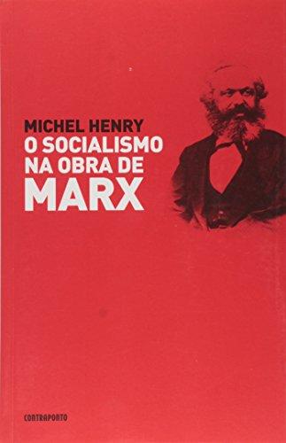 Socialismo Na Obra De Markx, O, livro de Michel Henry