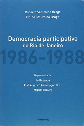 Democracia Participativa No Rio De Janeiro - (1986-1988), livro de Roberto Saturnino^Braga, Bruno Saturnino Braga