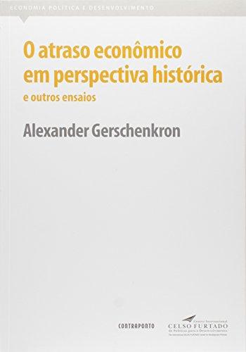 Atraso Economico Em Perspectiva Historica E Outros Ensaios, O, livro de Alexander Gerschenkron