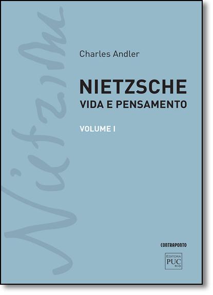 Nietzsche: Vida e Pensamento - Vol.1, livro de Charles Andler