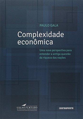 Complexidade econômica - uma nova perspectiva para entender a antiga questão da riqueza das nações, livro de Paulo Gala