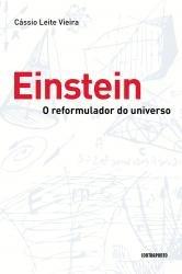 Einstein - O reformulador do universo, livro de Cássio Leite Vieira