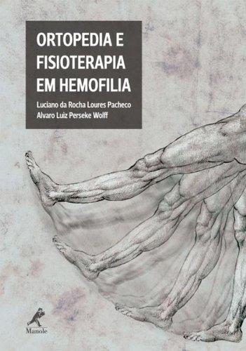 Ortopedia e Fisioterapia em Hemofilia, livro de Pacheco, Luciano da Rocha Loures / Wolff, Alvaro Luiz Perseke