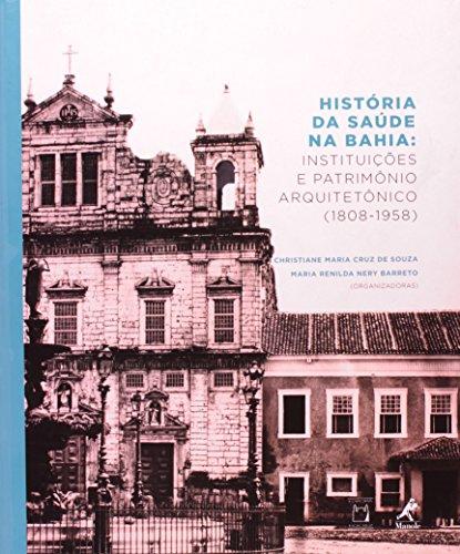 História da Saúde na Bahia, livro de Christiane Maria Cruz de Souza e Maria Renilda Nery Barreto (orgs.)