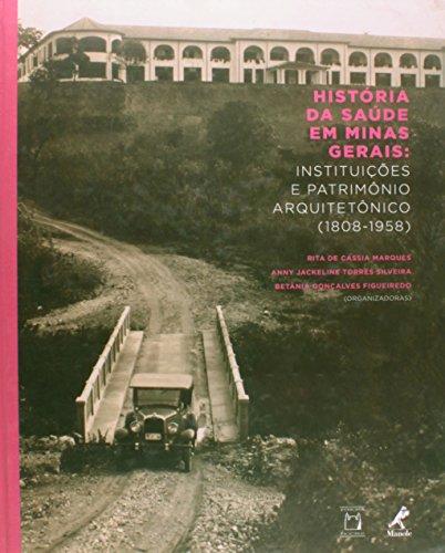 História da Saúde em Minas Gerais, livro de Rita de Cássia Marques, Anny Jackeline Torres Silveira e Betânia Gonçalves Figueiredo (orgs.)