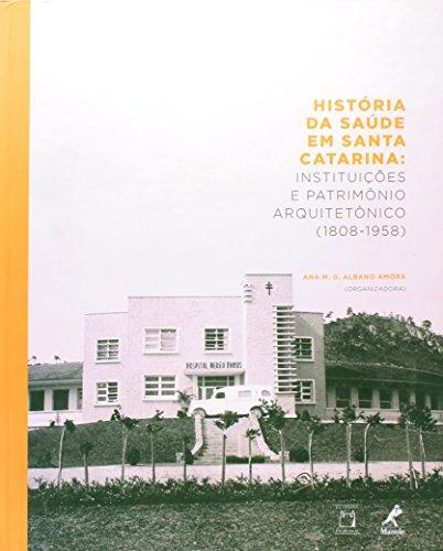 História da Saúde em Santa Catarina, livro de Ana M. G. Albano Amora