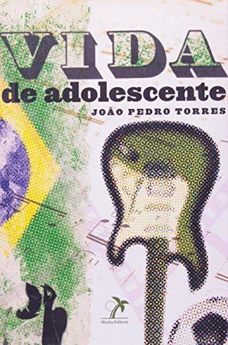 Vida de Adolescente / Life of a Teenager-, livro de Torres, João Pedro