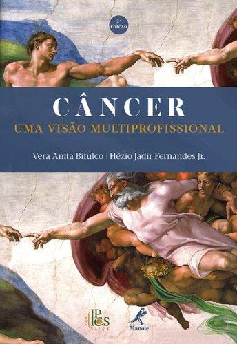 Câncer-uma visão multiprofissional, livro de Bifulco, Vera Anita / Fernandes Jr., Hézio Jadir