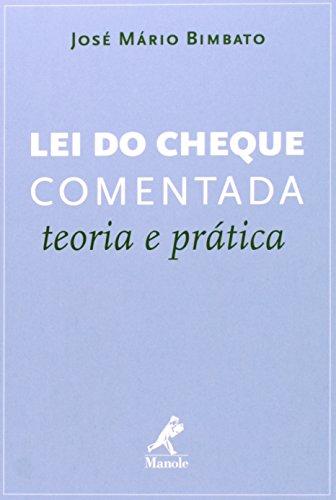 Lei do Cheque Comentada-teoria e prática, livro de Bimbato, José Mário