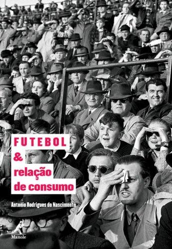 Futebol e relação de consumo, livro de Nascimento, Antonio Rodrigues do